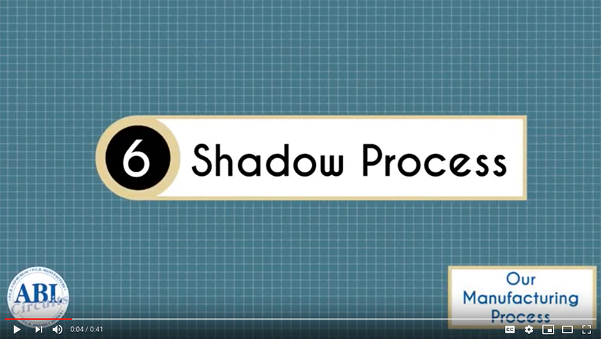 ABL Circuits PCB Manufacturing Shadow Process